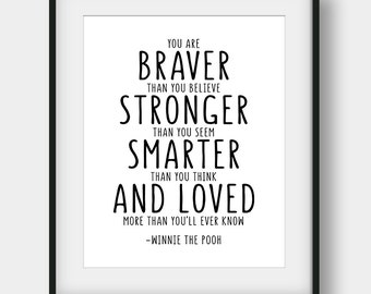 60% OFF Winnie The Pooh Quote, You Are Braver Than You Believe Print, Nursery Print, Nursery Decor, Scandinavian Kids, Inspirational Kids