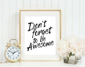 Inspirational Quote Printable - Dorm Decor - Motivational Quote - Inspirational Print - Gallery Wall Decor - Apartment Decor - Be Awesome
