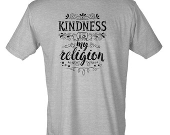 Kindness is My Religion - Unisex Tee