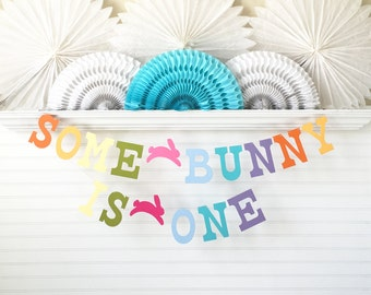 Bunny Birthday Banner - 5 inch Letters - Birthday Party Decor Spring Birthday Sign Colorful Kids Birthday 1st Birthday Some Bunny Is One