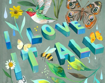 I Love It All | Art Print | Illustrated Lettering | Watercolor and Acrylic | Katie Daisy | 8x10 | 11x14