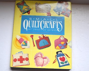 Vintage SmallQuiltCrafts Book 40 Patchwork & Quilting Jennifer Geiger America's quilting book quilt beginner small project book Mothers Day