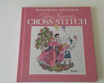 Better Homes and Gardens Four Seasons Cross-Stitch by Better Homes & Gardens.