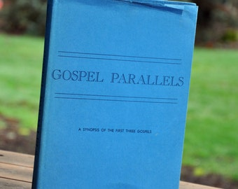 Gospel Parallels a synopsis of the first 3 gospels, 1967 Division of Christian Education, religious studies