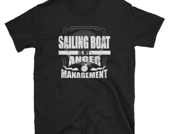 Sailing Boat Shirt Anger Management Funny Sail Boat Shirt LIveaboard Boat