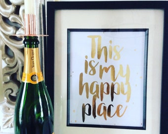 This is my happy place. Gold Foil A4 Print!