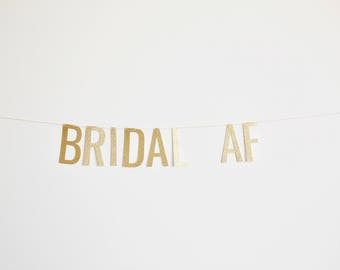 Bridal AF Banner - Glitter Bridal Shower Banner, Bachelorette Banner, Bridal Shower Decorations