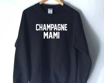 Champagne Mami Sweatshirt for Women - Music R&B Sweatshirts - Hip Hop Sweatshirts - Celebration Drake Shirts for Women