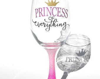 Birthday Wine Glass - Princess of Everything Wine Glass - 21st Birthday Gift - Personalized Wine Glass - Bridal Party Gifts