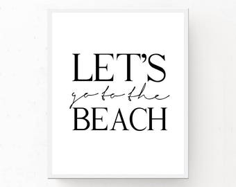 LET'S go to the BEACH Printable Wall Art, Minimalist Print, Digital Download, Big Beach Print, Large Wall Art, Monochrome Print, Black White