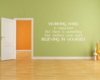 Working hard is important, believe in you, self confidence, inspirational quote, believe yourself, motivational quote, classroom decor