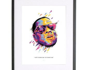 Jay Z 'I'm a business, man' Print
