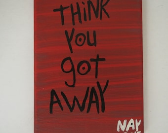 Think You Got Away _ NayArts - Small Red Folk Art Word Art Quote Painting