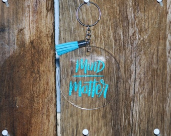 Mind Over Matter Key Chain