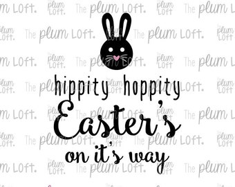 Hippity Hoppity Easter's on it's way - Happy Easter - SVG Cutting File for Cutting Machines - SVG, Eps, Png, & Jpg