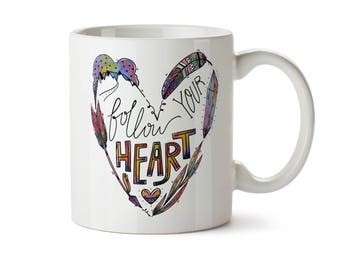 Follow Your Heart - Watercolor Art  -  Coffee Tea Mug -  Add Own Text to Personalize  Gift