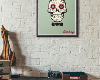Live It Up Sugar Skull Dia De Los Muertos Day of the Dead Art Print Poster