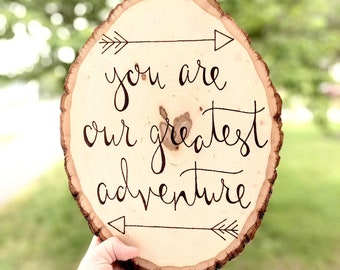 You Are Our Greatest Adventure Wood Sign | Rustic Woodland Nursery Decor