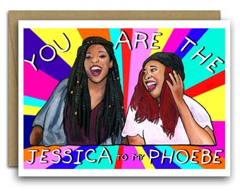Galentine's Day Card * 2 Dope Queens * Phoebe and Jessica * . You are the Jessica to my Phoebe * Friendship * Feminism * Female Friendship