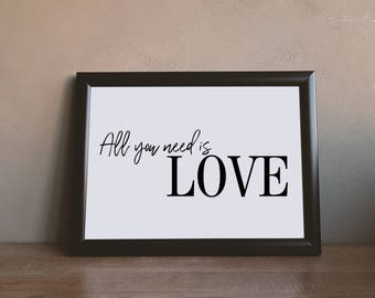 All You Need Is Love, Typography Quote Poster, Love Poster, Motivational, Inspirational Poster, Romantic Print, Bedroom, Black and White