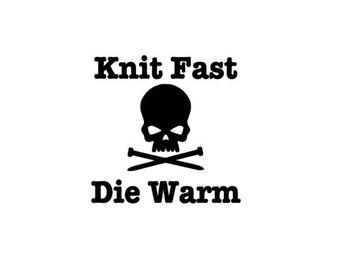 Knit Fast, Die warm wall or car decal