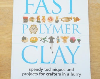 Fast Polymer Clay by Sue Heaser 2003   NOS