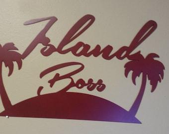 "CNC Plasma Cut ""Island Boss"" Metal Sign Powder Coated or Raw Steel"