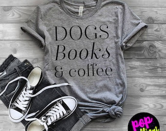 Dog Lover Gift - Book Lover Gift - Girlfriend Gift - Dog shirt - Reading Shirt - Dog Gift - Book Lover - Dog Lover - Caffeine Shirt -Dog X59