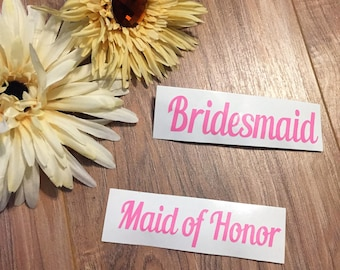 Bridesmaid/ Maid of Honor vinyl decal