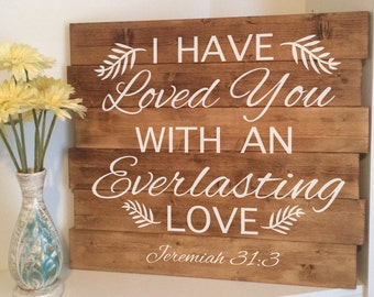 Rustic Bible Verse Sign |  Jeremiah 31:3 | I Have Loved You With An Everlasting Love | Wedding Gift | House Warming Gift | Christmas Gift