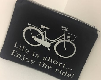 Life Is Short Enjoy The Ride Canvas Pouch.