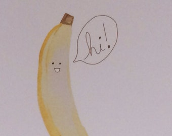 Happy Banana Hi Card, from my water color, made on recycled paper, comes with envelope and seal