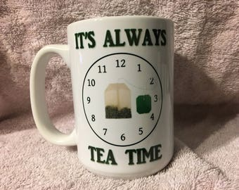 It's Always Tea Time mug
