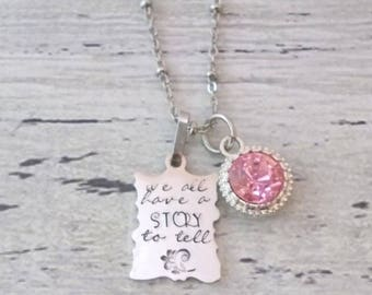 Inspirational Jewelry, Inspirational Necklace, Personalized Inspirational Jewelry, Custom Inspirational, We All Have A Story To Tell