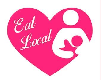"Breastfeeding Heart Decal, ""Eat Local"" Breastfeeding Advocacy Decal, Custom Car Decal, personalized decal,"