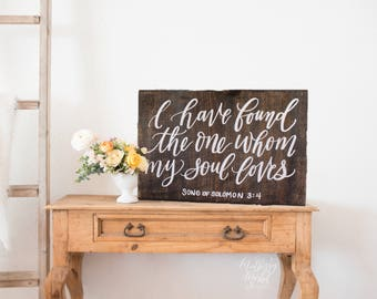 I have Found the One Whom My Soul Loves Sign, Rustic Wedding Signs, Rustic Home Decor, Wall Art, Farmhouse Decor, Bridal Gift