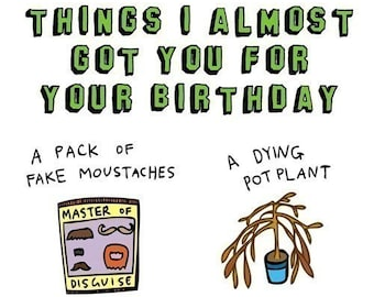 Birthday Card - Things I almost got you for your birthday