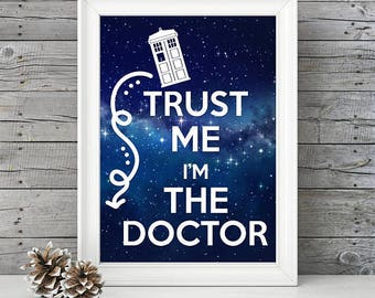 Trust Me I'm the Doctor PRINT - Great gift for Doctor Who fan to hang in their room or office - variety of sizes, Tardis, deep space