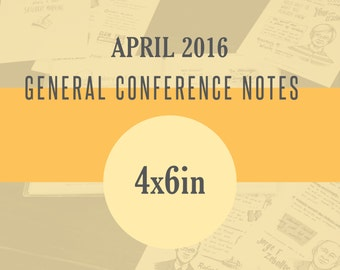 4x6in General Conference Illustrated Notes - April 2016