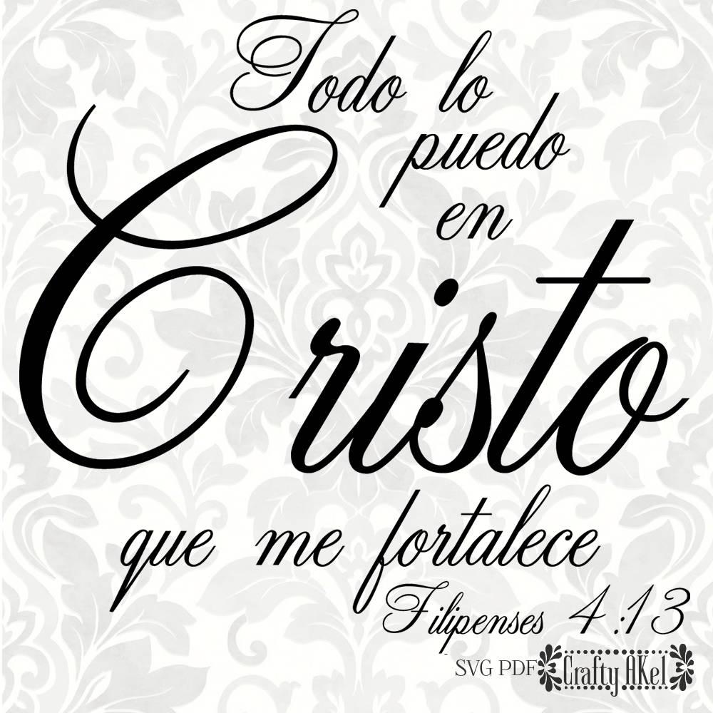 Todo Lo Puedo En Cristo Que Me Fortalece Filipenses 4 13 # Muebles Filipenses