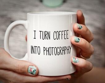 Photographer Gift Coffee Mug Gift for Photographer I Turn Coffee Into PHOTOGRAPHY mug for Photographer Photgraphy Student Gift