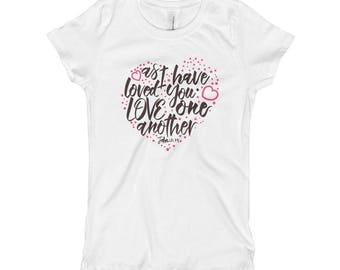 Love One Another (John 13:34) Girl's T-Shirt