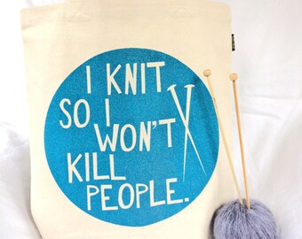 Blue Glitter-I Knit So I Won't Kill People-Hand Silkscreened 10 oz Cotton Canvas Tote