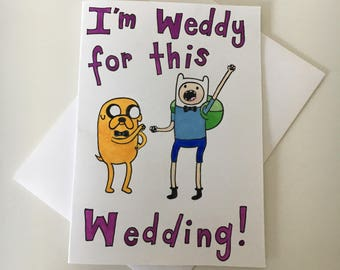 I'm Weddy for this Wedding! Greeting Card (Adventure Time)