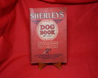 1929 Sherley's Dog Book - Hints to Dog Owners, Vintage Antique Book