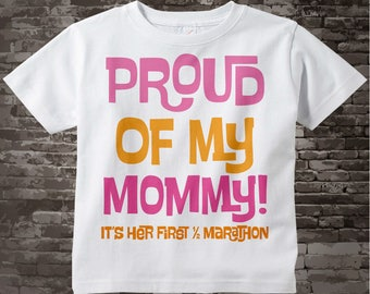 Proud of my Mommy, It's her first 1/2 marathon tee shirt or Onesie for girls. 04182014h