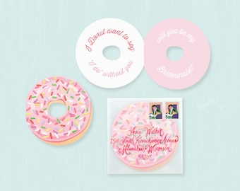Will You Be My Bridesmaid Card, Donut Bridesmaid Card, I Donut Want to Say I Do Without You, Ask Bridesmaids, Bridesmaid Proposal