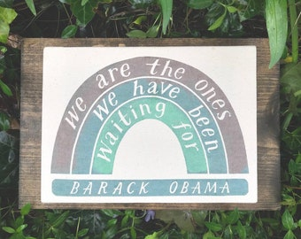 We Are the Ones Barack Obama 8 x 11 Screen Print Home Decor Inspirational Wall Art