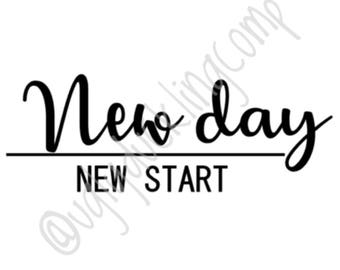 New Day New Start Vinyl Decals