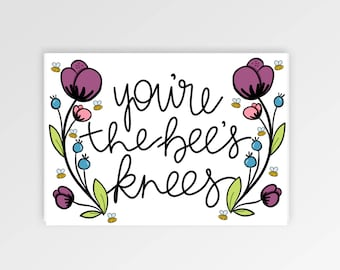 You're the Bee's Knees - Instant Download - 5x7